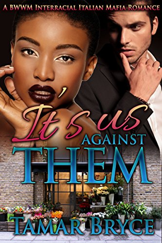 It's Us Against Them: An Interracial BWWM Italian Mafia Mob Romance (Multicultural Friends to Lovers Romantic (Female Mob Boss)