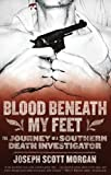 img - for Blood Beneath My Feet: The Journey of a Southern Death Investigator book / textbook / text book