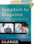 Symptom to Diagnosis An Evidence Base...