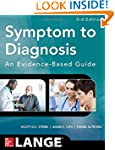 Symptom to Diagnosis An Evidence Base...