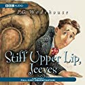 Stiff Upper Lip, Jeeves (Dramatised)