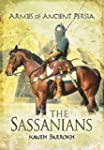 The Armies of Ancient Persia: The Sas...