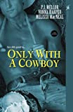 Only With A Cowboy (Club Fantasy)