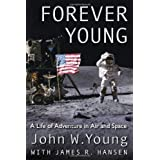 Forever Young: A Life of Adventure in Air and Space ~ John Young