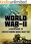 World War 2: A Quick Guide To Underst...