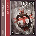 The Iron King: The Accursed Kings, Book 1 Audiobook by Maurice Druon Narrated by Peter Joyce