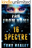 Spectre (Far From Home Book 16)