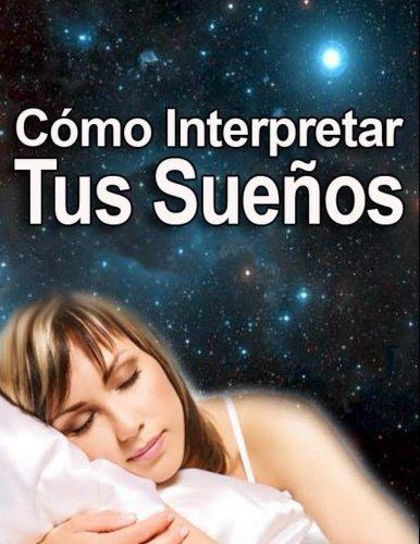 Cómo Interpretar los Sueños (Spanish Edition)