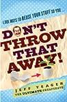 Don't Throw That Away!: 1,001 Ways to...