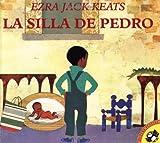 La silla de Pedro (Penguin Ediciones) (Spanish Edition) (0140566546) by Keats, Ezra Jack