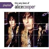 Playlist: The Very Best of Alice Cooper