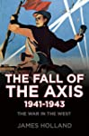 The Fall of the Axis, 1941-1943: The...