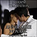 Adam's Temptation (       UNABRIDGED) by Anne Marie Novark Narrated by Kathy Bell Denton