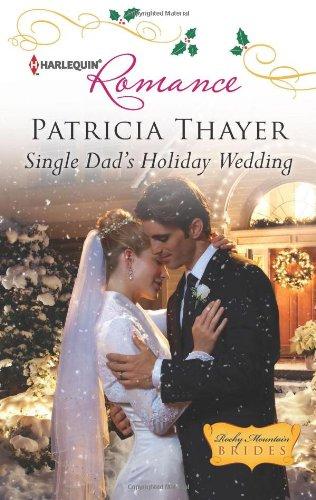 Single Dad's Holiday Wedding (Harlequin Romance)