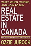 img - for Real Estate in Canada | What, When, Where and How to Buy Real Estate in Canada: Revised & Updated from Forget About Location, Location, Location... book / textbook / text book