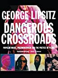 img - for Dangerous Crossroads: Popular Music, Postmodernism and the Poetics of Place (Haymarket Series) book / textbook / text book