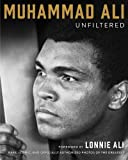 img - for Muhammad Ali Unfiltered: Rare, Iconic, and Officially Authorized Photos of the Greatest book / textbook / text book