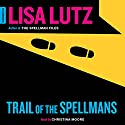 Trail of the Spellmans: Document #5 Audiobook by Lisa Lutz Narrated by Christina Moore