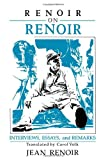 Renoir on Renoir: Interviews, Essays, and Remarks (Cambridge Studies in Film) (0521385938) by Renoir, Jean