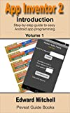 App Inventor 2: Introduction: Step-by-step Guide to easy Android app programming (Pevest Guides to App Inventor Book 1) (E...