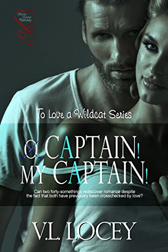 V. L. Locey - O Captain, My Captain (To Love a Wildcat Book 3)