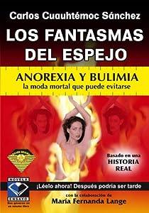 Los Fantasmas de Espejo: Anorexia y Bulimia la Moda Mortal