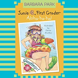 Junie B., First Grader: Aloha-ha-ha! | [Barbara Park]