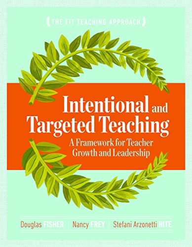 Intentional and Targeted Teaching: A Framework for Teacher Growth and Leadership (Douglas Fisher And Nancy Frey compare prices)