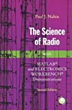 The Science of Radio: With MATLAB and Electronics Workbench Demonstrations, 2nd Edition (0387951504) by Paul J. Nahin