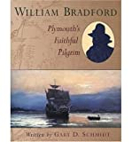 William Bradford: Plymouth's Faithful Pilgrim (0802851487) by Schmidt, Gary D.