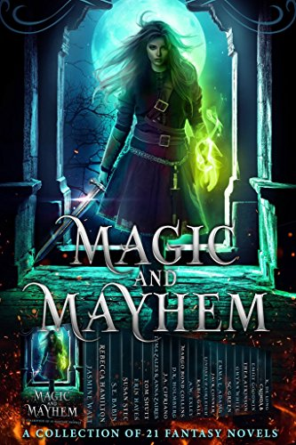 Jasmine Walt - Magic and Mayhem: A Collection of 21 Fantasy Novels