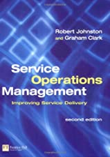 Service Operations Management Improving Service Delivery by Johnston