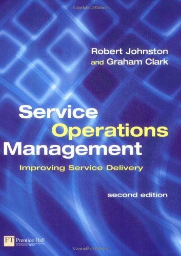 Service Operations Management: Improving Service Delivery (2nd Edition)