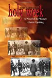 img - for Holy Week: A Novel of the Warsaw Ghetto Uprising book / textbook / text book