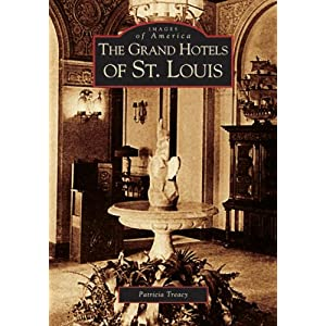Grand Hotels of St. Louis (MO) (Images of America)