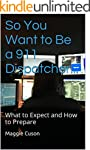 So You Want to Be a 911 Dispatcher......