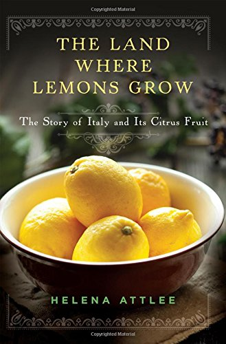 The Land Where Lemons Grow: The Story of Italy and Its Citrus Fruit (Fruit Lemon compare prices)