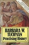 Practising History (0333347978) by Tuchman, Barbara W