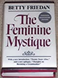 The Feminine Mystique: Twentieth Anniversary Edition (0393017753) by Friedan, Betty