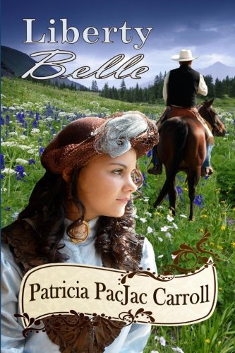 Book: Liberty Belle by Patricia PacJac Carroll