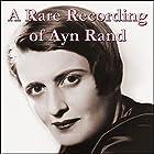 A Rare Recording of Ayn Rand Rede von Ayn Rand Gesprochen von: Ayn Rand