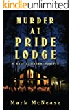Murder at Pride Lodge: A Kyle Callahan Mystery (Kyle Callahan Mysteries Book 1)