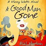 A Good Man Gone: Mercy Watts Mysteries, Book 1