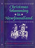 img - for Christmas Mumming in Newfoundland: Essays in Anthropology, Folklore, and History book / textbook / text book