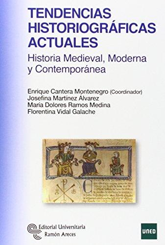 Tendencias historiográficas actuales: Historia Medieval, Moderna y Contemporánea (Manuales)
