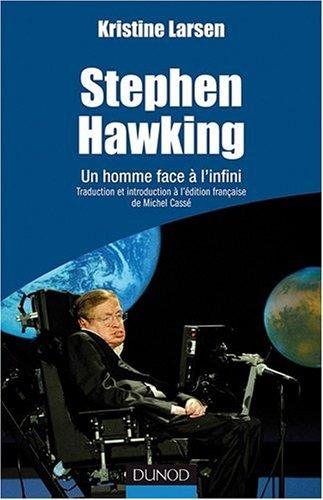 Stephen Hawking, un homme face à l'infini