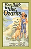 Way Back in the Ozarks: The Story of a Boy, His Dog and His 'Coon (Country Classic)