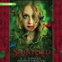 Splintered (       UNABRIDGED) by A. G. Howard Narrated by Rebecca Gibel