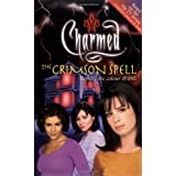 The Crimson Spell: Beware the Colour of Evil (Charmed) ~ Constance M. Burge