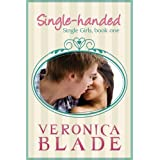 Single-handed (Single Girls Book 1) ~ Veronica Blade